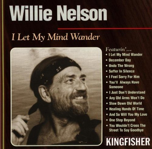 Willie Nelson I Let My Mind Wander