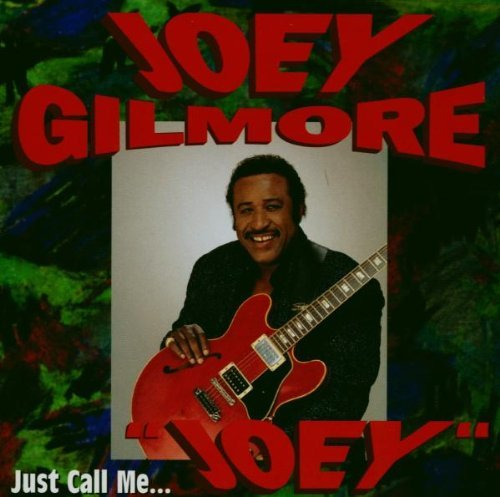 Joey Gilmore Just Call Me 'joey'