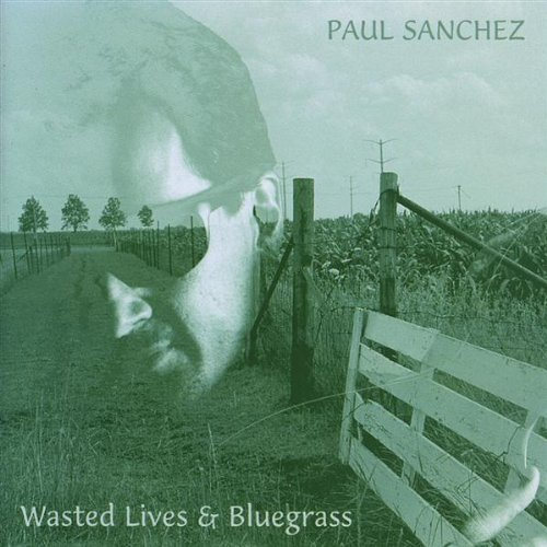 Paul Sanchez Wasted Lives & Bluegras