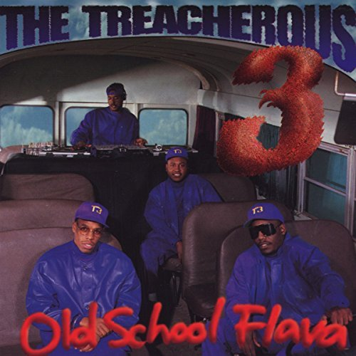 Treacherous Three Old School Flava