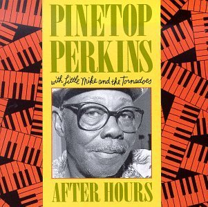 Pinetop Perkins After Hours
