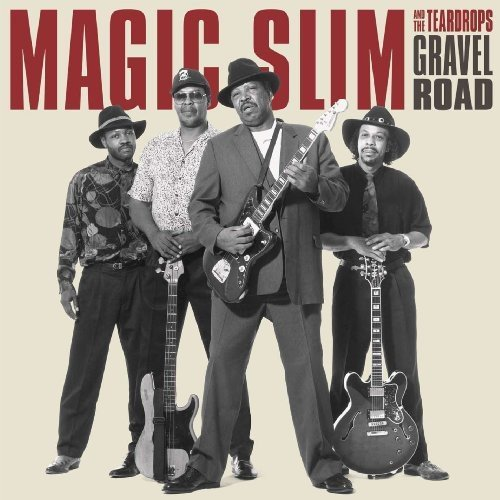 Magic Slim & The Teardrops Gravel Road Gravel Road