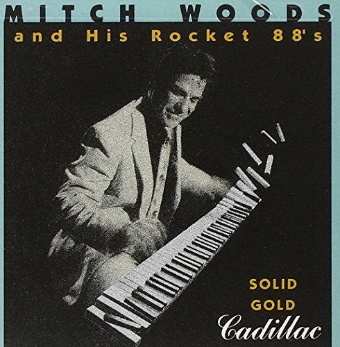 Mitch & Rocket 88's Woods Solid Gold Cadillac