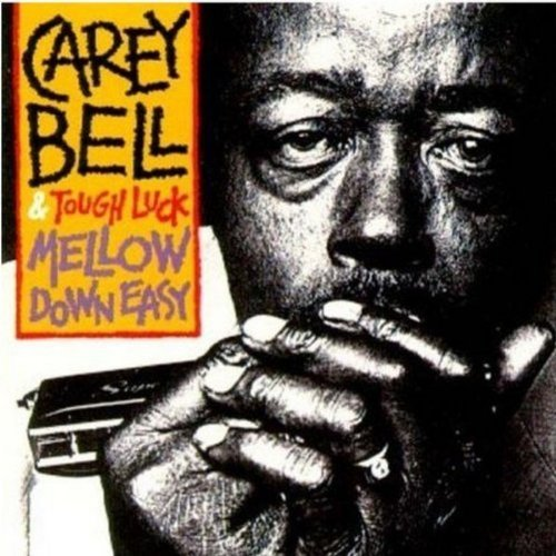 Carey Bell Mellow Down Easy
