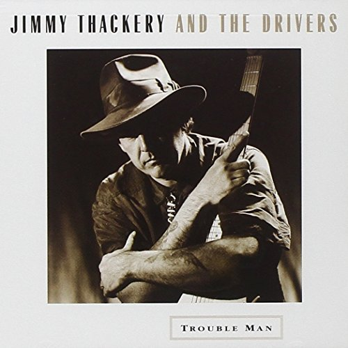 Jimmy & The Drivers Thackery Trouble Man