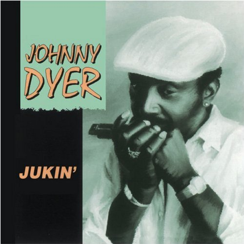 Johnny Dyer Jukin