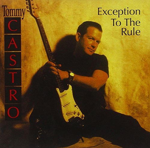 Tommy Castro Exception To The Rule