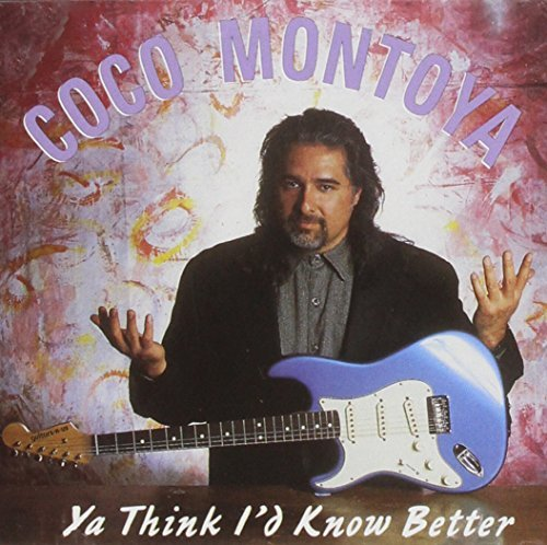 Coco Montoya Ya Think I'd Know Better