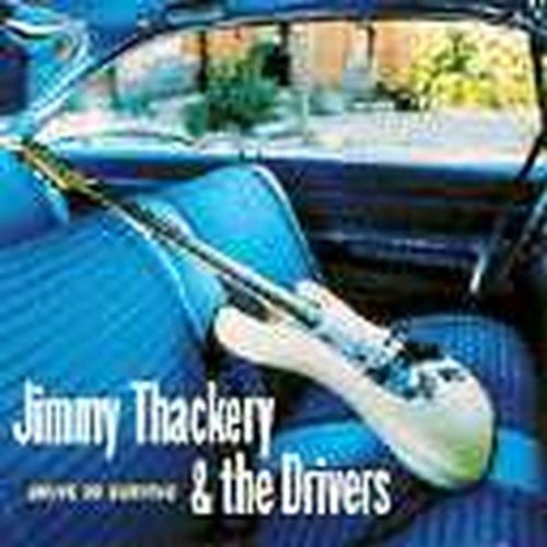 Jimmy & The Drivers Thackery Drive To Survive