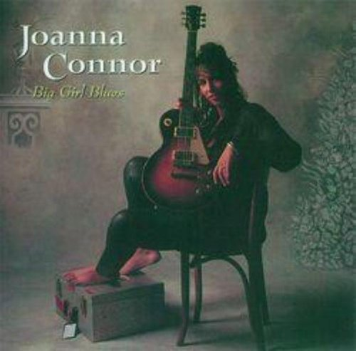Joanna Connor Big Girl Blues