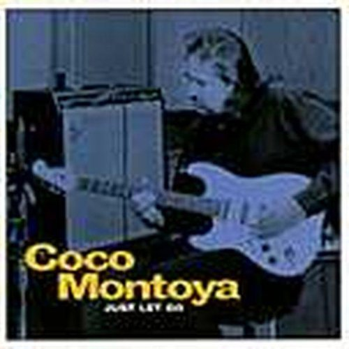 Coco Montoya Just Let Go
