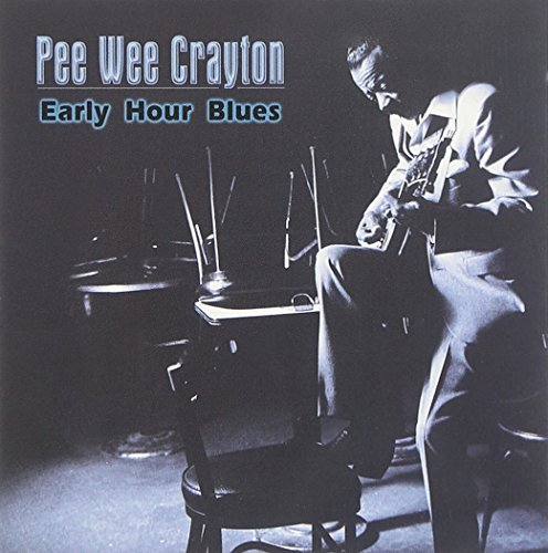 Pee Wee Crayton Early Hour Blues