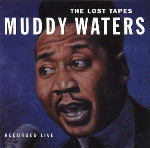 Muddy Waters Lost Tapes 180gm Vinyl Remastered Lost Tapes
