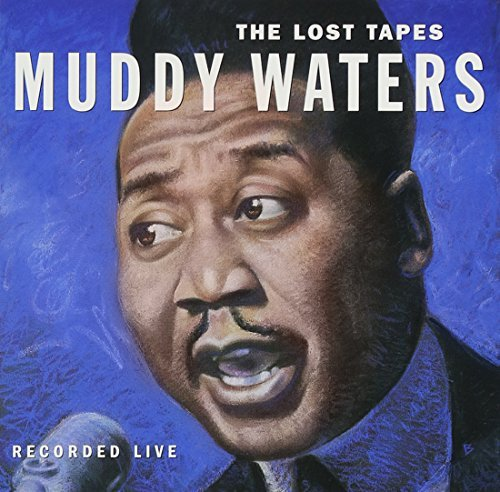 Muddy Waters Lost Tapes Enhanced CD