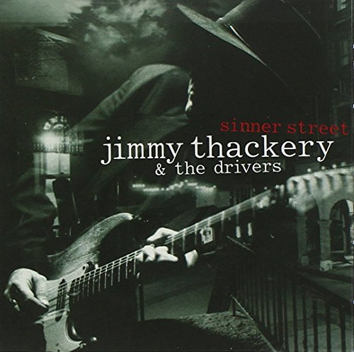 Jimmy & The Drivers Thackery Sinner Street