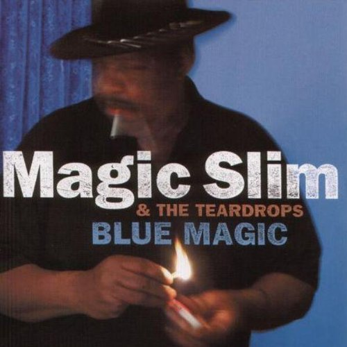 Magic Slim & Teardrops Blue Magic