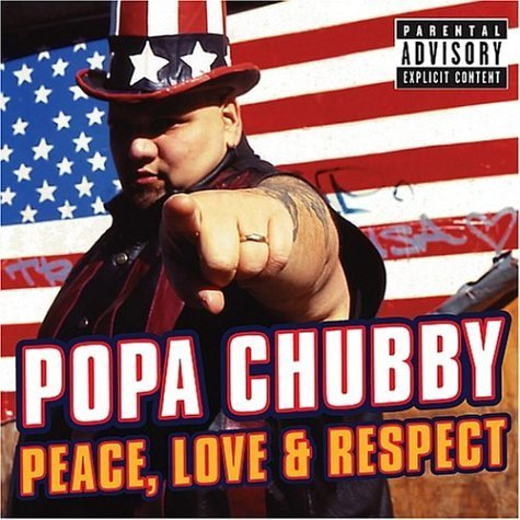 Popa Chubby Peace Love & Respect Explicit Version Peace Love & Respect