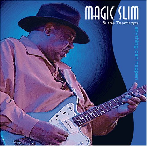 Magic Slim & The Teardrops Anything Can Happen