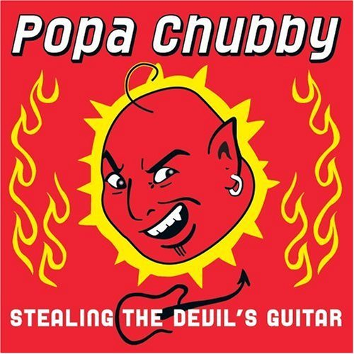 Popa Chubby Stealing The Devil's Guitar