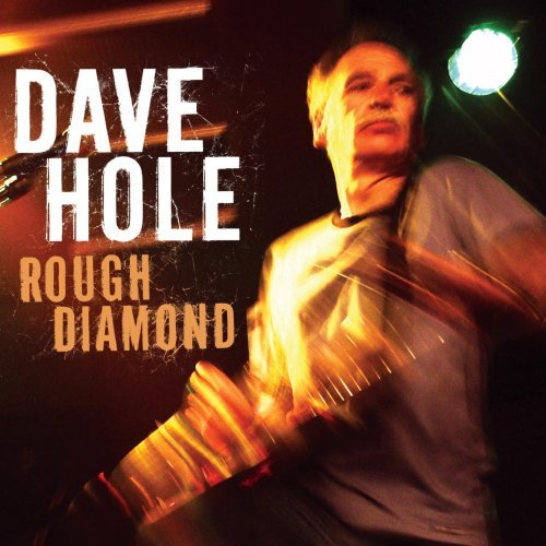 Dave Hole Rough Diamond