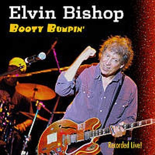 Elvin Bishop Booty Bumpin' Recorded Live