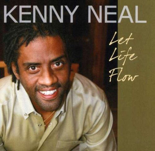 Kenny Neal Let Life Flow