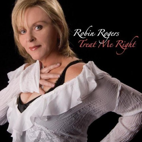Robin Rogers Treat Me Right