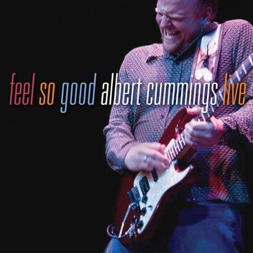 Albert Cummings Feel So Good