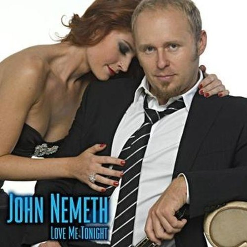 John Nemeth Love Me Tonight