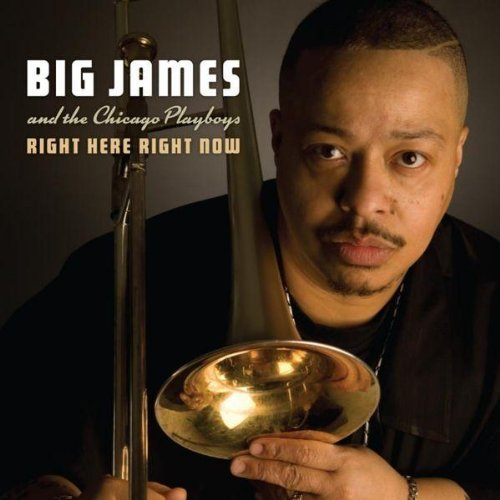 Big James & The Chicago Playbo Right Here Right Now