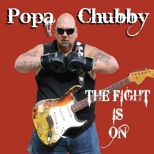 Popa Chubby Fight Is On Fight Is On