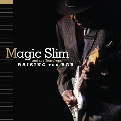 Magic Slim & The Teardrops Raising The Bar