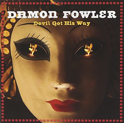 Damon Fowler Devil Got His Way