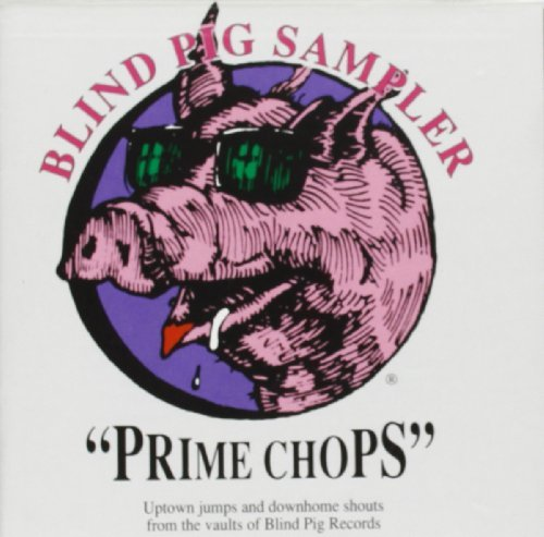 Prime Chops Prime Chops Blind Pig Sampler Rush Cotton Guy Wells Perkins