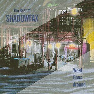 Shadowfax What Goes Around Best Of