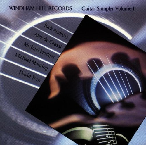 Windham Hill Guitar Sampler Vol. 2 Windham Hill Guitar Sam Andress Hedges De Grassi Torn Windham Hill Guitar Sampler