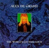 De Grassi Alex World's Getting Loud