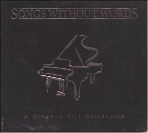 Songs Without Words Vol. 1 Songs Without Words King Wilson Sondheim Brickman Songs Without Words
