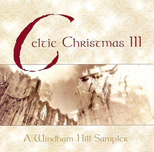 Celtic Christmas Vol. 3 Celtic Christmas Cassidy Arkenstone Nightnoise Celtic Christmas