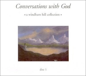 Conversations With God Wind Conversations With God Windham Arkenstone Brickman Ackerman Yanni Winston Lynch Story