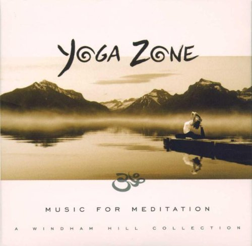 Yoga Zone Music For Meditation O'hearn Story Shankar Isham Yoga Zone