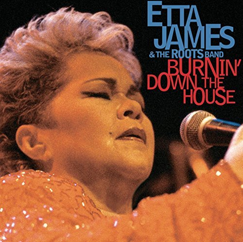 James Etta Burin' Down The House Live At