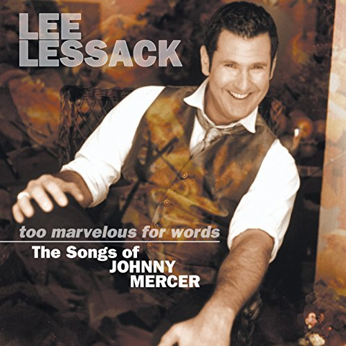 Lee Lessack Too Marvelous For Words The So