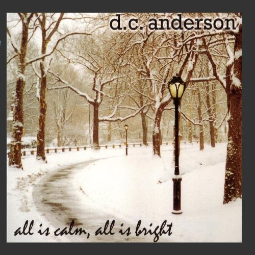 D.C. Anderson All Is Calm All Is Bright