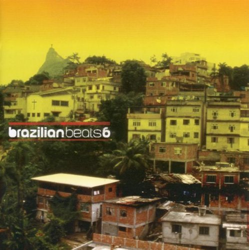 Brazilian Beats Vol. 6 Brazilian Beats Brazilian Beats