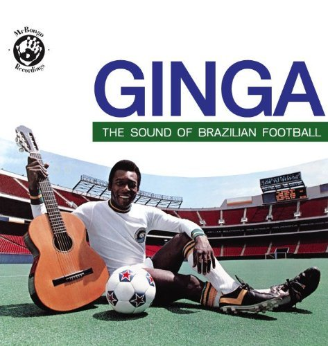 Ginga Sound Of Brazilian Footb Ginga Sound Of Brazilian Footb