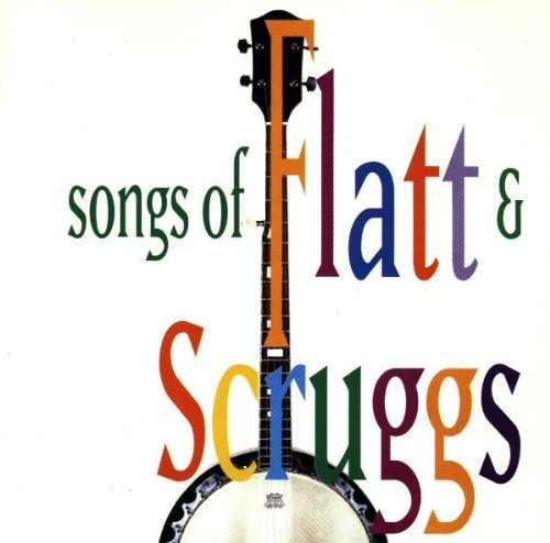 Bluegrass Album Band Songs Of Flatt & Scruggs T T Flatt & Scruggs