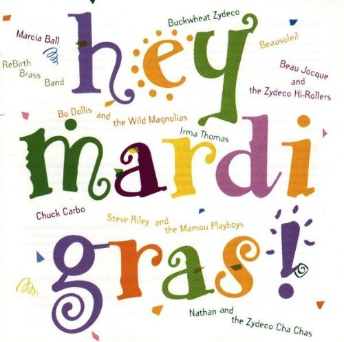 Hey Mardi Gras Hey Mardi Gras Ball Buckwheat Zydeco Thomas Carbo Beausoleil Riley Dollis
