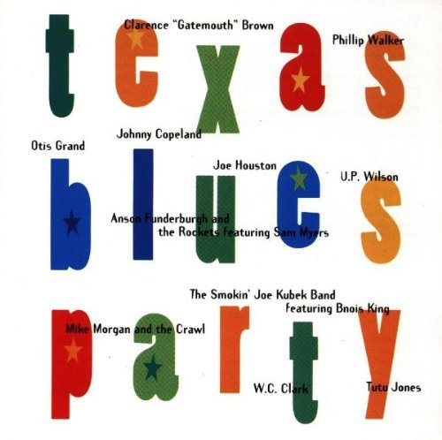 Texas Blues Party Texas Blues Party Brown Walker Grand Copeland Houston Funderburgh & Rockets
