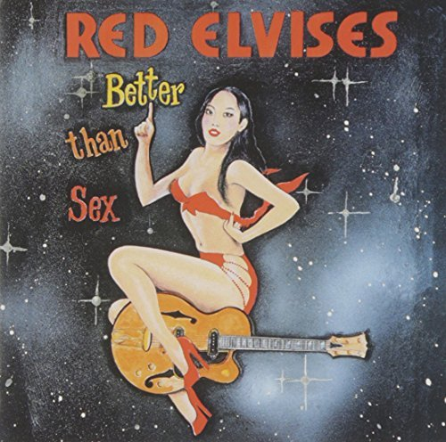 Red Elvises Better Than Sex